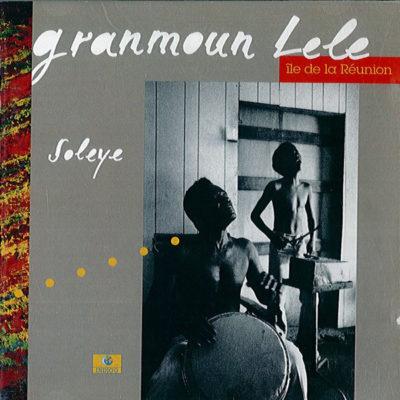 Soleye : le premier album de Granmoun Lélé (1995 Label bleu)
